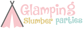 Glamping Slumber Parties